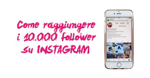 come raggiungere i 10000 follower su intagram